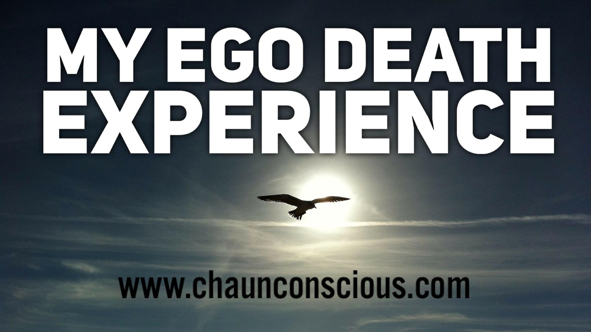 My ego death experience