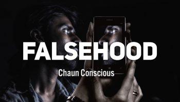 Falsehood Chaun Conscious