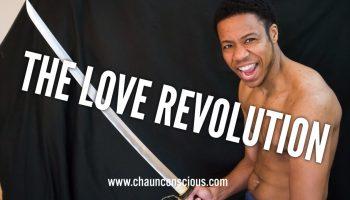 love revolution chaun conscious